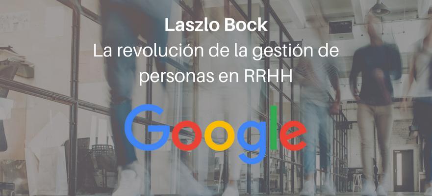Lazlo BockLa revolución de la gestión de personas en RRHH